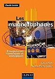 Les magnétophones - 6ème édition - Enregistreurs numériques et analogiques: Enregistreurs numériques et analogiques