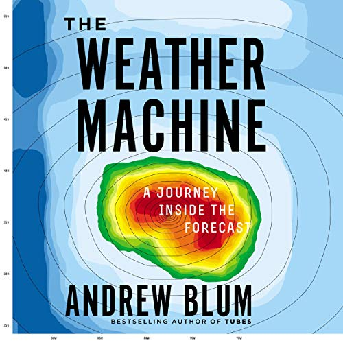 The Weather Machine Audiobook By Andrew Blum cover art