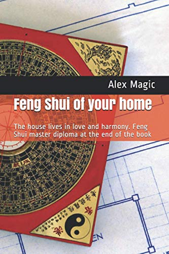 Feng Shui of your home: The house lives in love and...