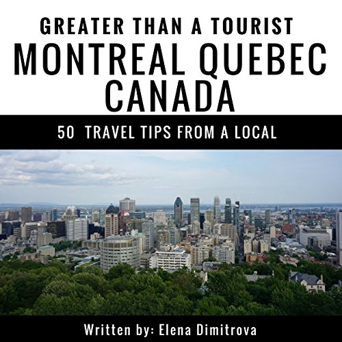 Greater Than a Tourist: Montreal, Quebec, Canada audiobook cover art