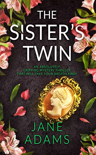 THE SISTER'S TWIN an absolutely gripping mystery thriller that will take your breath away (Ray Flowers Book 4) by [JANE ADAMS]