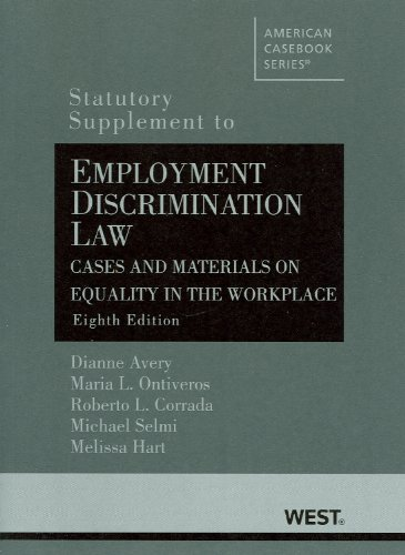 Employment Discrim. Law, Cases and Materials on Equality in the Workplace, 8th, Statutory Supp. (Ame