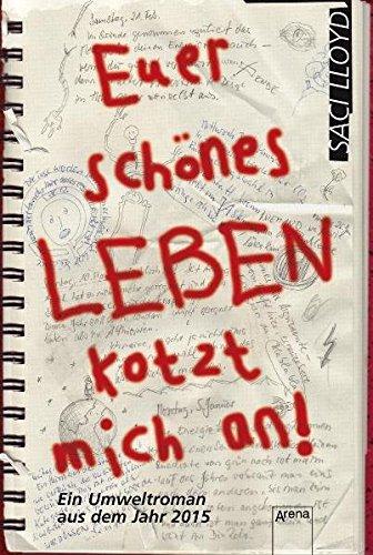 Euer schönes Leben kotzt mich an: Ein Umweltroman aus dem Jahr 2015 (Taschenbuch Jugendbuch)