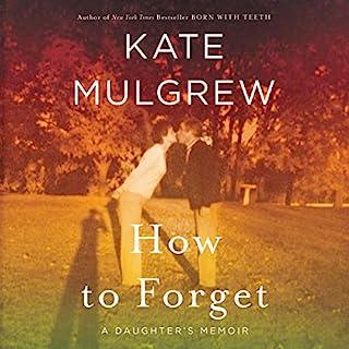 How to Forget     A Daughter's Memoir              Autor:                                                                                                                                 Kate Mulgrew                               Sprecher:                                                                                                                                 Kate Mulgrew                      Spieldauer: 12 Std. und 6 Min.     1 Bewertung     Gesamt 5,0