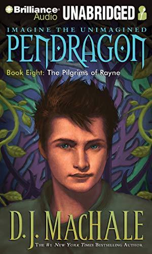 The Pilgrims of Rayne: 08 (Pendragon)