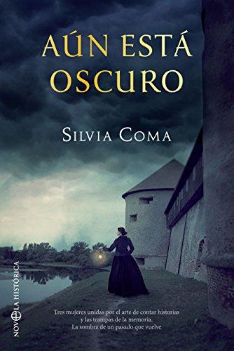 Aún está oscuro (Novela histórica) eBook: Coma, Silvia: Amazon.es ...