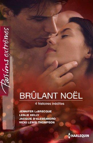 Download Brûlant Noël : 4 histoires inédites (Passions Extrêmes) (French Edition) B00G33LP70