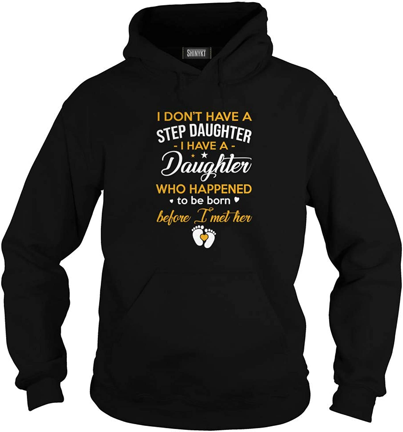 I Don't Have A Step Daughter Who Happened to Be Born Before I Met Her T-Shirt