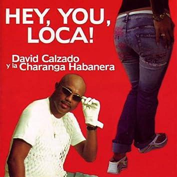 Hey, You, Loca!