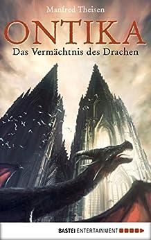 Ontika: Das Vermächtnis des Drachen von [Manfred Theisen]
