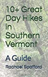 10+ Great Day Hikes in Southern Vermont: A Guide