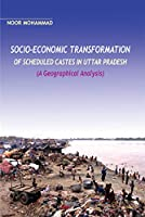 Socio Economic Transformation of Castes in Uttar Pradesh: A Geographical Analysis