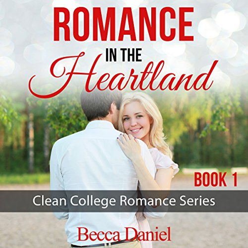 Romance in the Heartland     Clean College Romance Series, Book 1              By:                                                                                                                                 Becca Daniel                               Narrated by:                                                                                                                                 Gregory Diehl                      Length: 1 hr and 12 mins     2 ratings     Overall 3.5