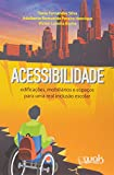 Acessibilidade. Edificações, Mobiliários e Espaços Para Uma Real Inclusão Escolar