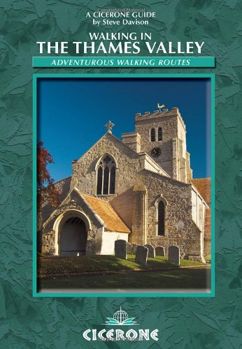 Walking in the Thames Valley: 25 Adventurous Walking Routes (Cicerone Guide)