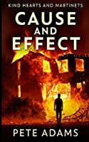 Cause and Effect (Kind Hearts And Martinets Book 1)