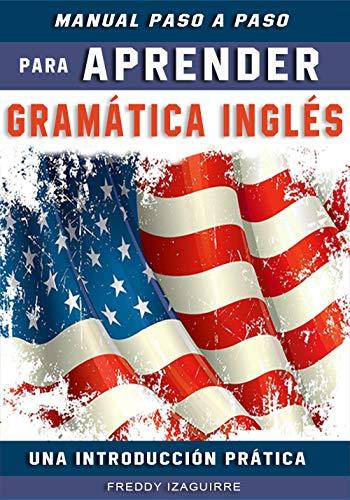 Libros Paso a paso Para Aprender Gramática Inglés: Para Principiantes / Inglés-Español