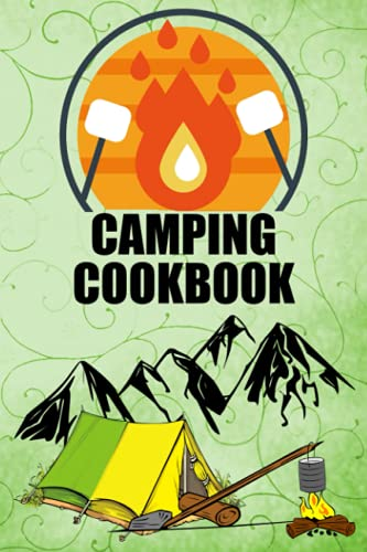 """Camping Cookbook: Recipe Notebook For Camping Activity Lovers, For Your Most Delicious Recipes for Gourmet Outdoor Cooking, Campfires with Family and ... Durable Cove, Lined Paper, 120 Pages, 6x9"""""""