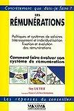 LES REMUNERATIONS. COMMENT FAIRE EVOLUER SON SYSTEME DE REMUNERATION ? Politiques et systèmes de salaires, Intéressement et individualisation, Fixation et évolution des rémunérations