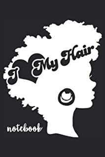 I Love My Hair Notebook: Lined Journal 120 pages 6x9 Gift For African American. Typography I love my hair notebook African...