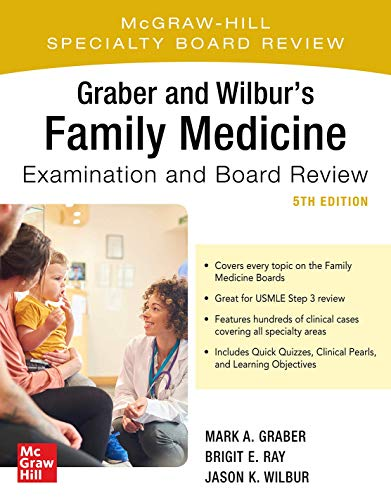Compare Textbook Prices for Graber and Wilbur's Family Medicine Examination and Board Review, Fifth Edition Family Practice Examination and Board Review 5 Edition ISBN 9781260441079 by Wilbur, Jason,Graber, Mark,Ray, Brigit