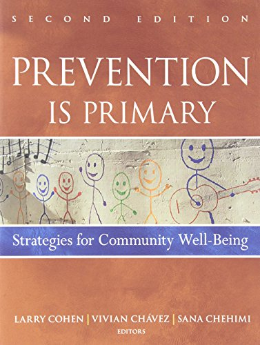 Prevention Is Primary: Strategies for Community Well Being