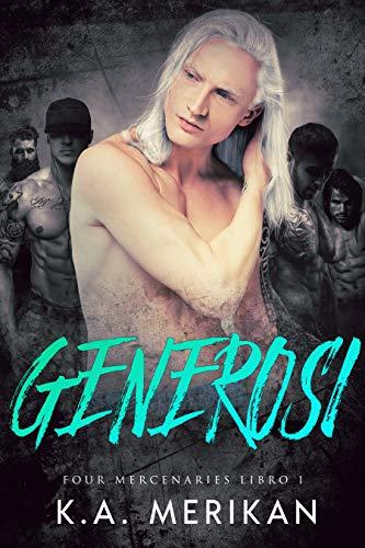 Generosi (gay harem romance) (Four Mercenaries IT Vol. 1)