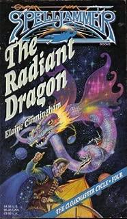 The Radiant Dragon (Spelljammer Novels, Cloakmaster Cycle, 4)