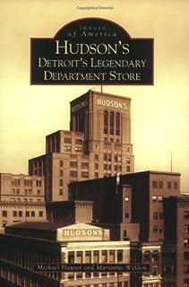 Hudson's: Detroit's Legendary Department Store
