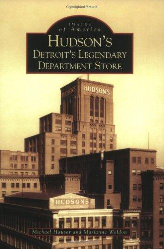 Hudson's: Detroit's Legendary Department Store (Images of America)