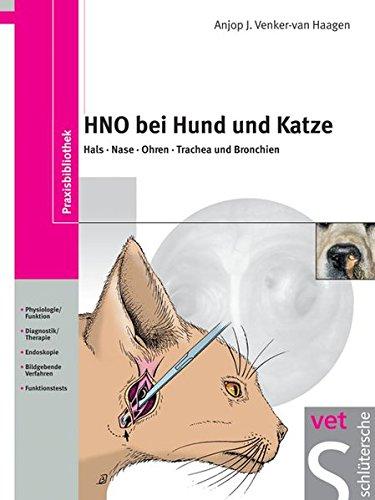 HNO bei Hund und Katze: Hals - Nase - Ohren - Trachea und Bronchien (Praxisbibliothek)