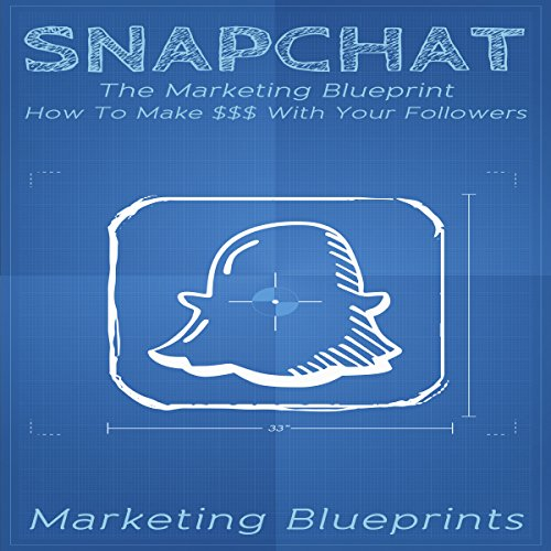 Snapchat: The Marketing Blueprint audiobook cover art