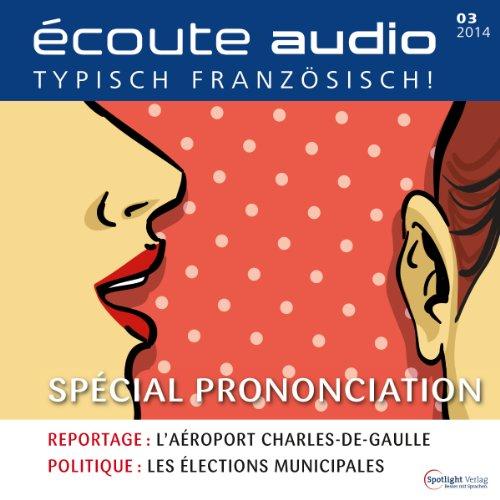 Couverture de Écoute audio - spécial prononciation. 3/2014