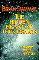 The Hidden Heart of the Cosmos: Humanity and the New Story (Ecology & Justice S.)