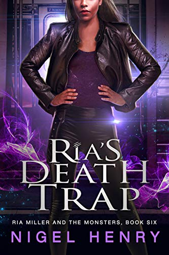 Ria's Death Trap (Ria Miller and the Monsters Book 6) (English Edition)