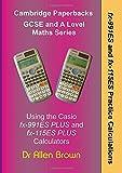 fx-991ES and fx-115ES Practice Calculations: Using the Casio fx-991ES Plus and fx-115ES Plus Calculators