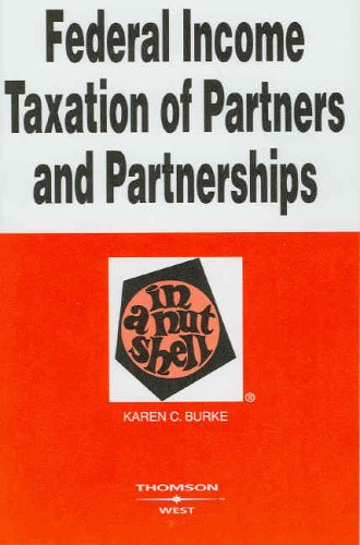 Federal Income Taxation of Partners and Partnerships in a Nutshell (In a Nutshell (West Publishing))