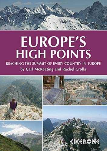 Europe's High Points: Reaching the summit of every country in Europe: Getting to the Top in 50 Countries