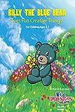 Billy The Blue Bear: Tries Fun Creative Things! (English Edition)