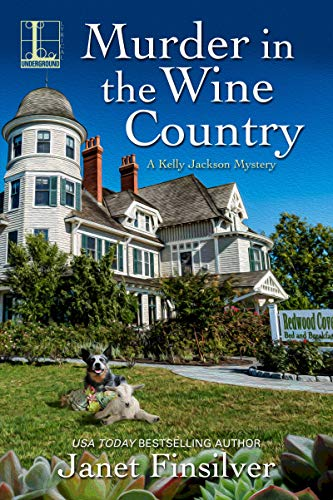 Murder in the Wine Country: A California B&B Cozy Mystery (A Kelly Jackson Mystery Book 6)