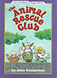The Animal Rescue Club (An I Can Read Chapter Book)