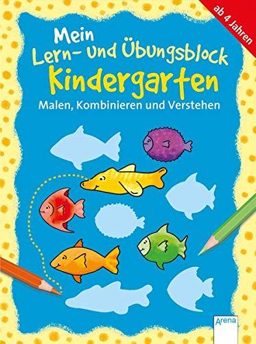 Malen, Kombinieren und Verstehen: Mein Lern- und Übungsblock KINDERGARTEN (Kleine Rätsel und Übungen für Kindergartenkinder)
