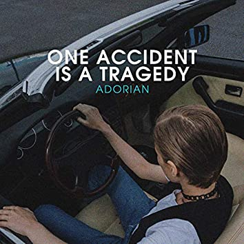 One Accident is a Tragedy