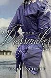 The Dressmaker by Kate Alcott (2012-02-21)