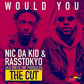 Would You (From Red Bull's the Cut: UK)