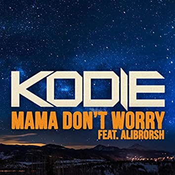 Mama Don't Worry