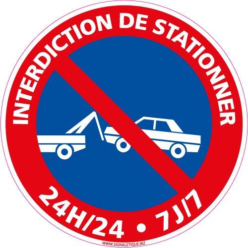 Panneau - Interdiction de Stationner 24H/24 7J/7 - Plastique rigide PVC 1,5 mm - Diamètre 350 mm - Double Face Autocollant au Dos - Protection Anti-UV