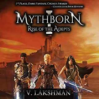 Mythborn I: Rise of the Adepts     Fate of the Sovereign, Book 1              By:                                                                                                                                 V. Lakshman                               Narrated by:                                                                                                                                 Michael Kramer                      Length: 20 hrs and 25 mins     198 ratings     Overall 4.4