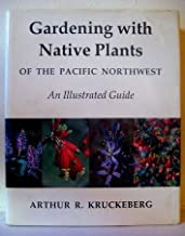 Gardening with Native Plants of the Pacific Northwest Hardcover – May, 1982