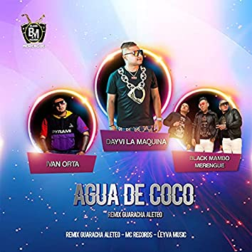 Agua de Coco # Guaracha Aleteo (Remix)